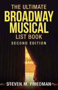 The Ultimate Broadway Musical List Book: Second Edition