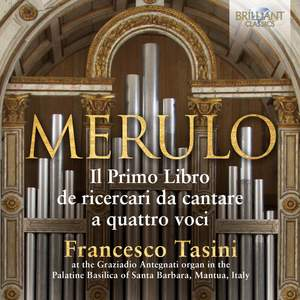 Merulo: Organ Music Il Primo Libro de Ricercari da Cantare A Quattro Voci Product Image