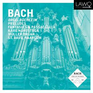 Bach: Orgelbuchlein, Preludes & Passacaglia
