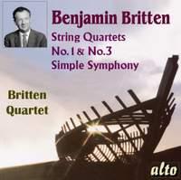 Britten: String Quartets Nos. 1 & 3 & Simple Symphony