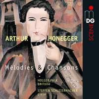 Arthur Honegger: Melodies Et Chansons