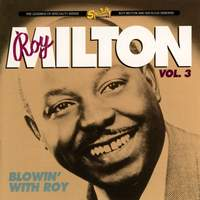 Roy Milton Vol. 3: Blowin' With Roy