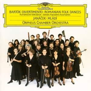 Bartók: Divertimento For Strings, Sz. 113; Roumanian Folk Dances For Orchestra, BB 76; Janácek: Mládi, JW 7/10