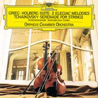 Grieg: Holberg Suite, Two Elegiac Melodies; Tchaikovsky: Serenade for Strings