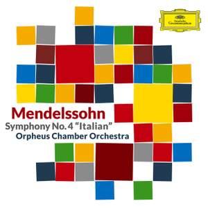 Mendelssohn: Symphony No. 4 in A Major, Op. 90, MWV N 16 'Italian'