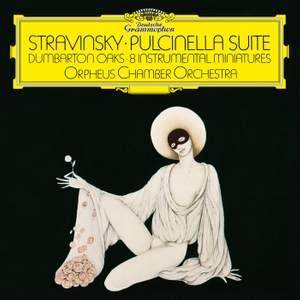Stravinsky: Pulcinella; Concerto in E-Flat Major 'Dumbarton Oaks' ; 8 Instrumental Miniatures For 15 Players