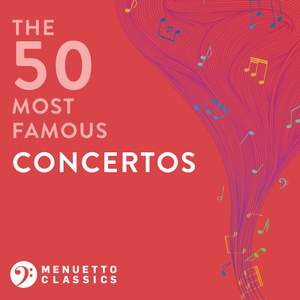 The 50 Most Famous Concertos