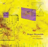 Roger Reynolds at 85, Vol. 2: Piano Etudes