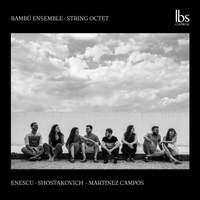 Enescu, Shostakovich & Campos: String Octets