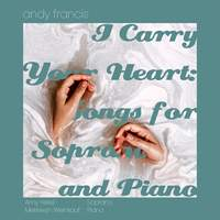 I Carry Your Heart: Songs for Soprano and Piano