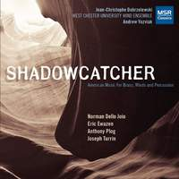 Shadowcatcher - American Music for Winds, Brass and Percussion
