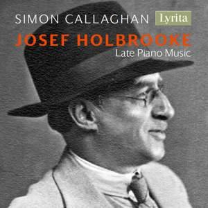 Holbrooke: Late Piano Music