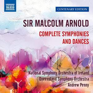 Arnold: Complete Symphonies and Dances - Centenary Edition
