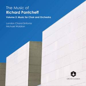 Richard Pantcheff: Vol. 2, Music for Choir and Orchestra Product Image
