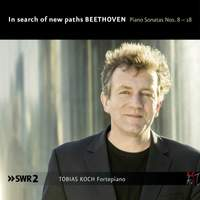 In Search of New Paths - Beethoven: Piano Sonatas Nos. 8-18