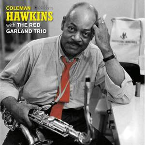 Coleman Hawkins With the Red Garland Trio (deluxe Gatefold Edition. Photographs By William Claxton)