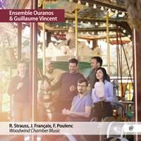 Strauss, Françaix, Poulenc : Woodwind Chamber Music