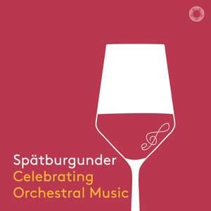 Spätburgunder: Celebrating Orchestral Music Product Image