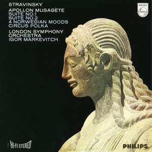 Stravinsky: Apollon musagète; Suites for Small Orchestra; 4 Norwegian Moods; Circus Polka