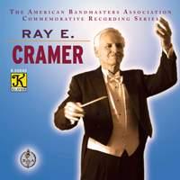 The American Bandmasters Association Commemorative Recording Series: Ray E. Cramer