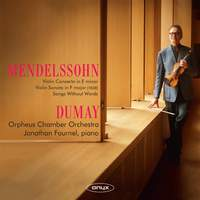 Mendelssohn: Violin Concerto in E Minor, Violin Sonata in F Major & Songs Without Words