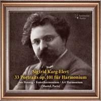 Karg-Elert: 33 Portraits for Harmonium, Op. 101