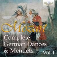 Mozart: Complete German Dances & Menuets, Vol. 1