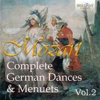 Mozart: Complete German Dances & Menuets (Complete), Vol. 2