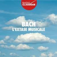 Bach: L'Extase Musicale