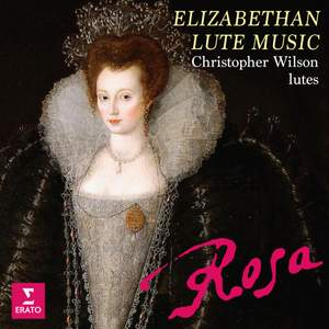 Rosa. Elizabethan Lute Music