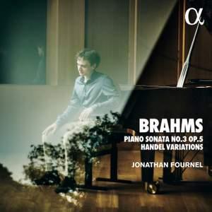 Brahms : Piano Sonata No. 3 Op. 5 & Handel Variations