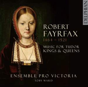 Robert Fayrfax: Music For Tudor Kings and Queens Product Image