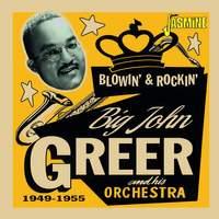Blowin' & Rockin' 1949-1955
