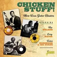 Chicken Stuff! More Texas Guitar Blasters