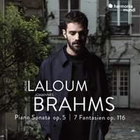 Brahms: Piano Sonata Op. 5 & 7 Fantasien, Op. 116