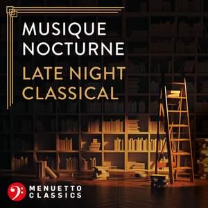 Musique nocturne: Late Night Classical