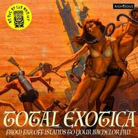 Total Exotica: As Dug By Lux and Ivy