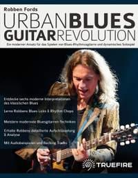 Robben Fords Urban Blues Guitar Revolution: Ein moderner Ansatz fur das Spielen von Blues-Rhythmusgitarre und dynamisches Solospiel