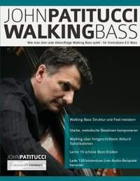 John Patitucci Walking Bass: Wie man uber jede Akkordfolge Walking Bass spielt - fur Kontrabass & E-Bass