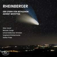 Rheinberger: der Stern von Bethlehem Op. 164