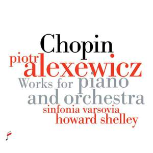 Chopin: Works For Piano and Orchestra