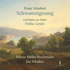Schubert: Schwanengesang; Weber: Fruhe Lieder