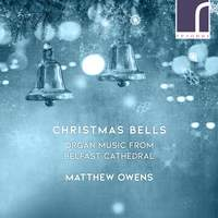Christmas Bells: Organ Music from Belfast Cathedral