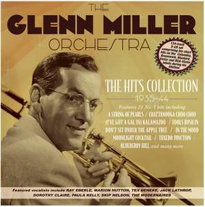 The Glenn Miller Orchestra: The Hits Collection 1935-44
