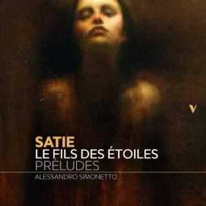 Satie: Le Fils des étoiles préludes (Excerpts Arr. for Piano)