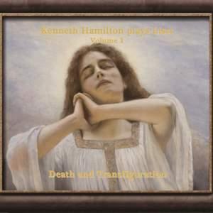 Kenneth Hamilton Plays Liszt, Volume 1: Death and Transfiguration