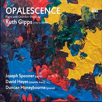 Opalescence: Piano and Chamber Music By Ruth Gipps