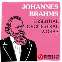 Johannes Brahms: Essential Orchestral Works