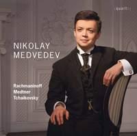Sergei Rachmaninoff; Nikolai Medtner; Pyotr Tchaikovsky: Nikolay Medvedev
