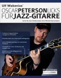 Ulf Wakenius Oscar Peterson Licks fur Jazz-Gitarre: Lerne die Jazz-Konzepte eines Meisterimprovisators